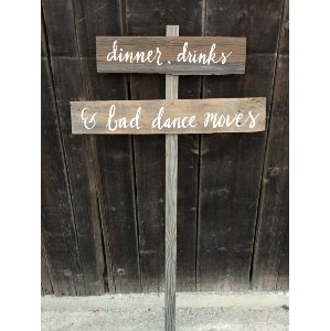 Dinner, Drinks, and Bad Dance Moves wood sign