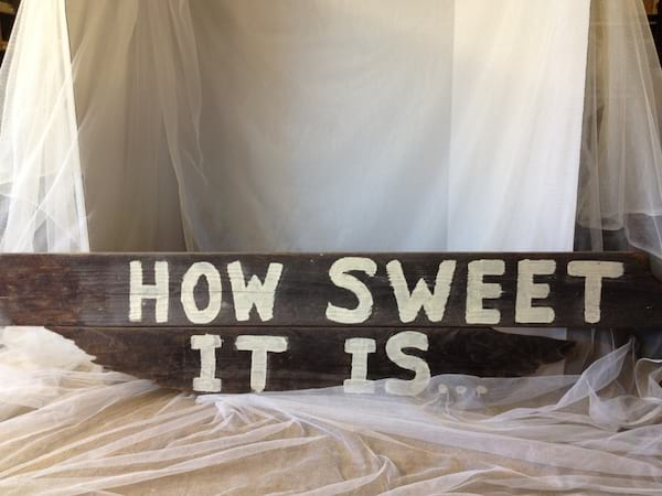 How Sweet it is Sign