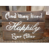 AND THEY LIVED HAPPILY EVER AFTER WOOD SIGN