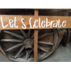 LET'S CELEBRATE WOOD STAKED SIGN