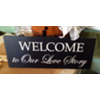 WELCOME TO OUR LOVE STORY - BLACK WOODEN SIGN